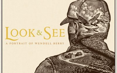 Cinetopia 2017 Announce – Look & See: A Portrait of Wendell Berry